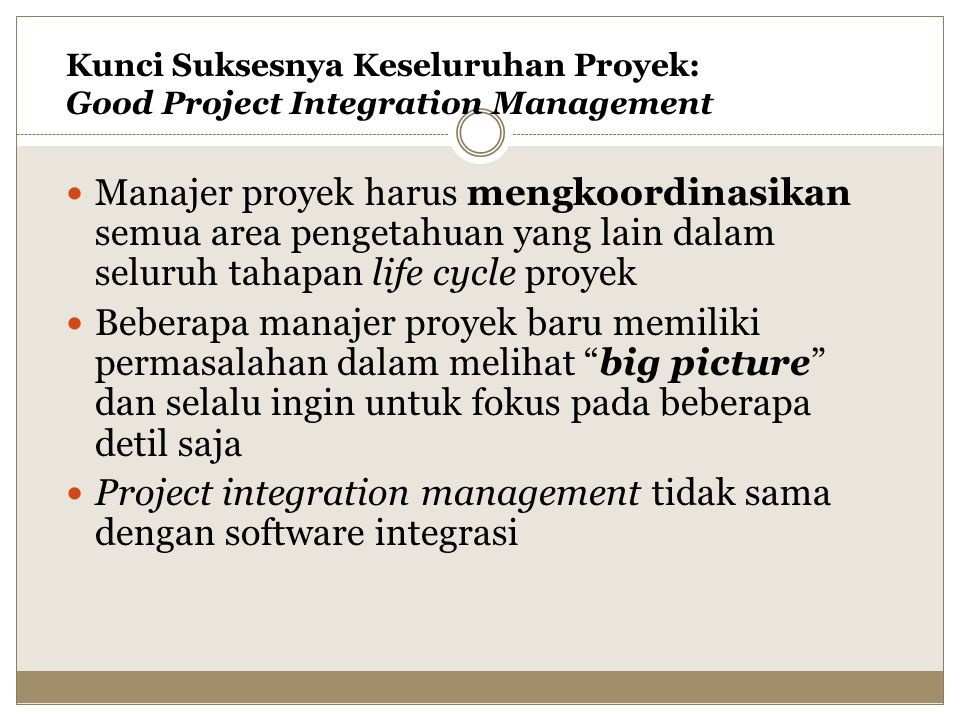 Project integration management tidak sama dengan software integrasi