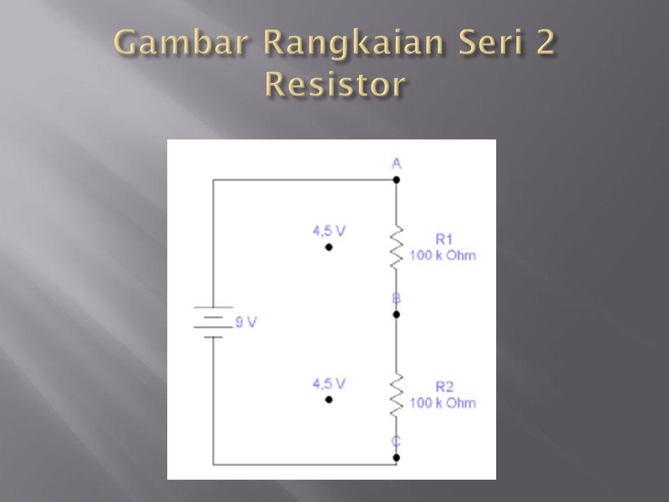 Gambar Rangkaian Seri 2 Resistor