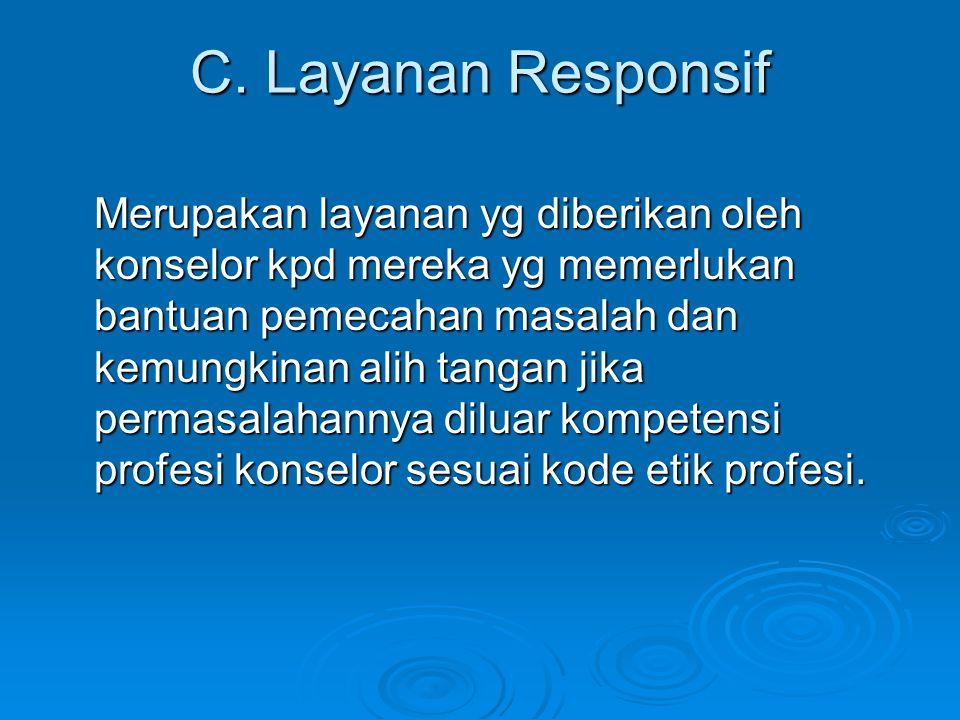 C. Layanan Responsif