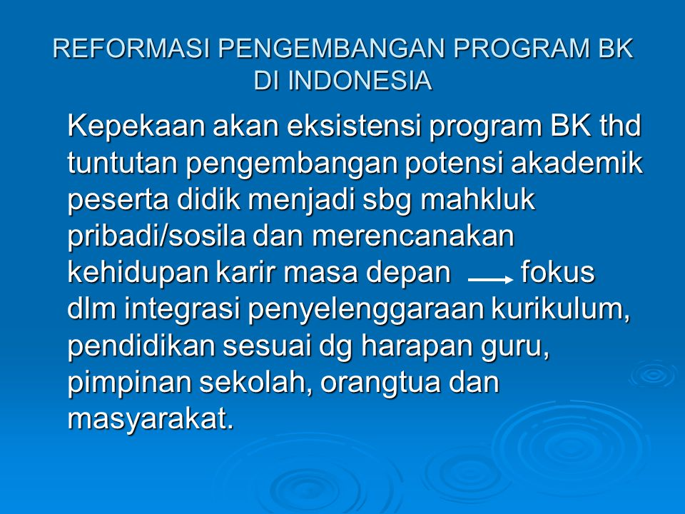 REFORMASI PENGEMBANGAN PROGRAM BK DI INDONESIA