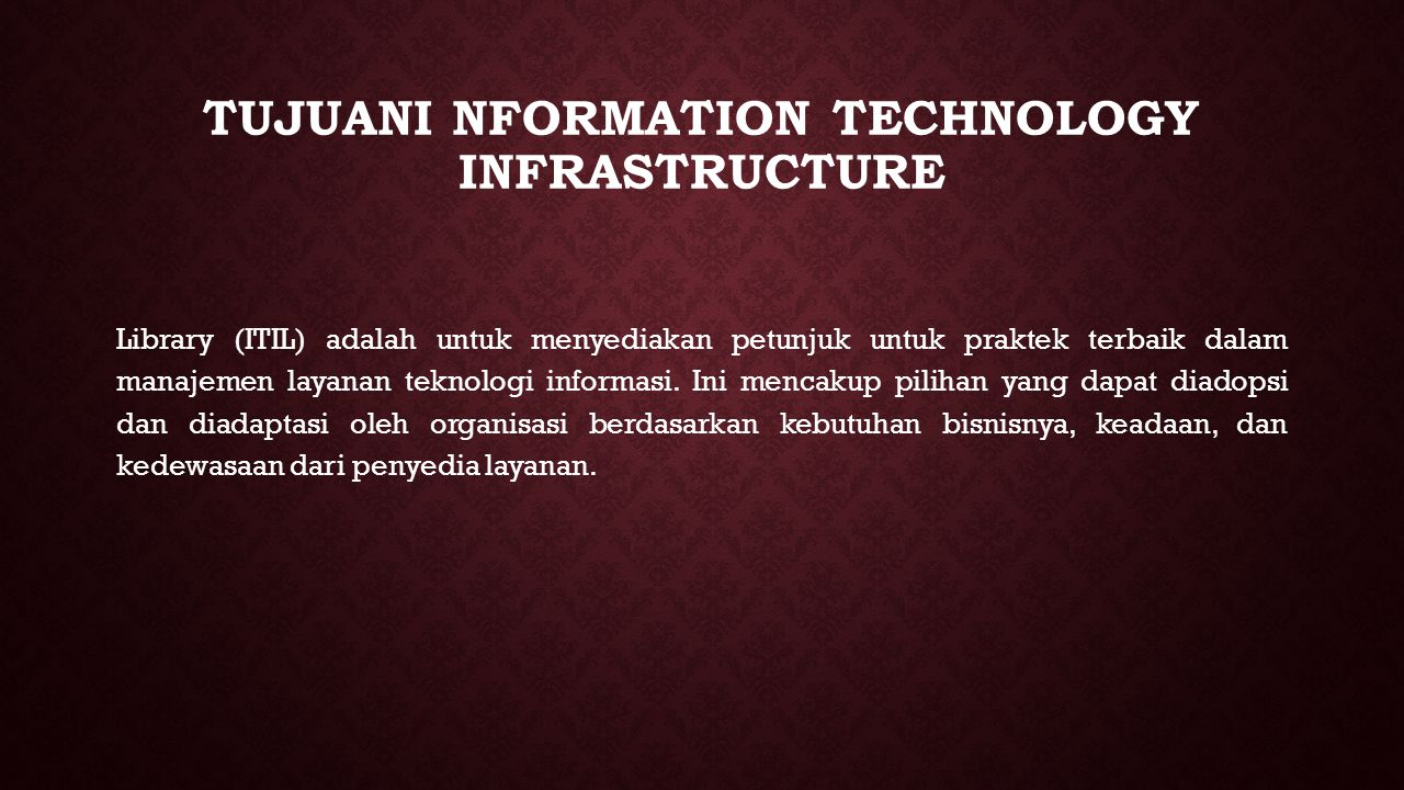 TujuanI nformation Technology Infrastructure
