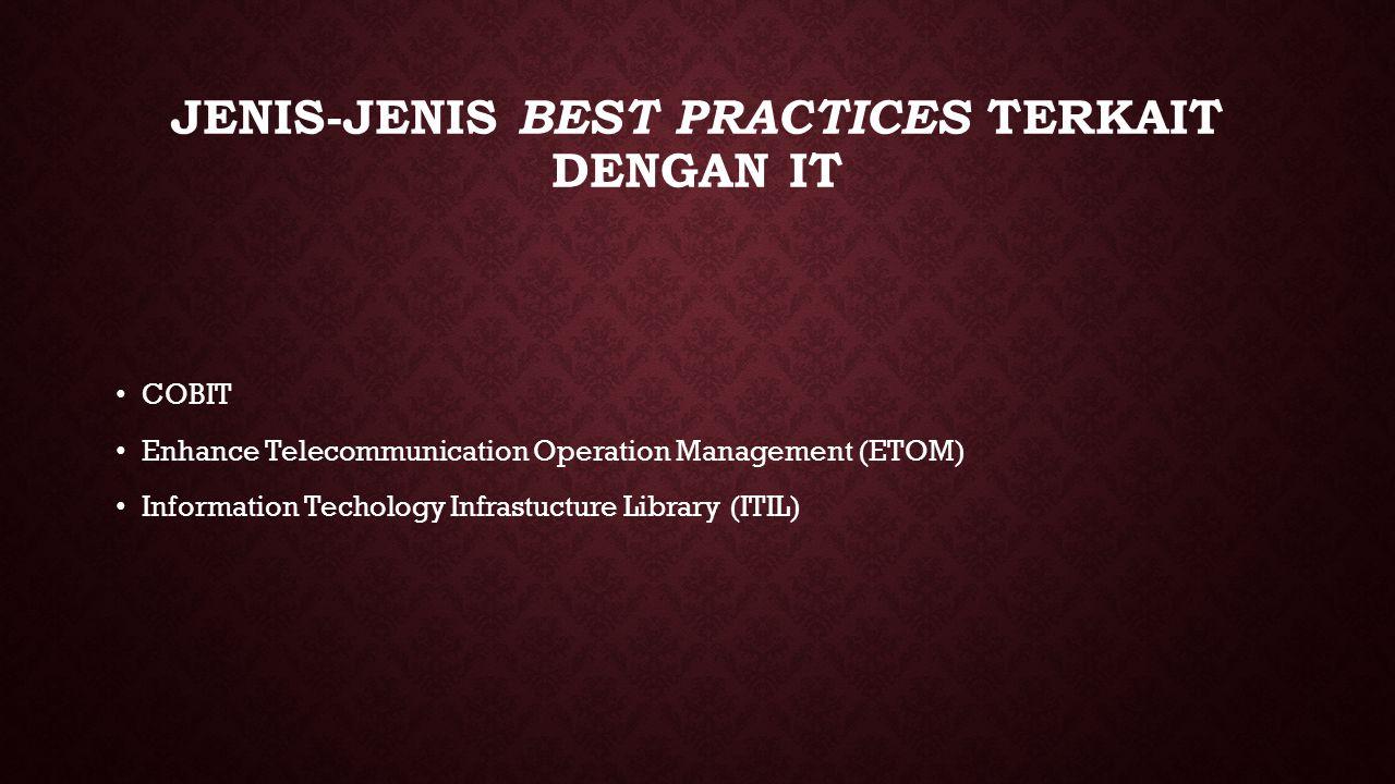 Jenis-jenis best practices terkait dengan IT