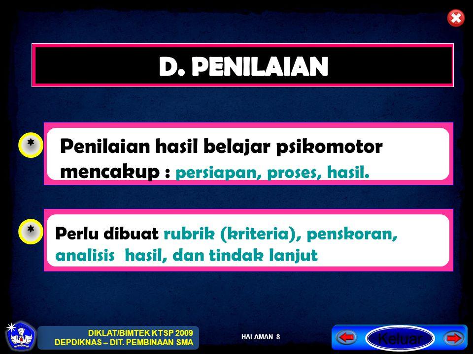 D. PENILAIAN * Penilaian hasil belajar psikomotor mencakup : persiapan, proses, hasil. *