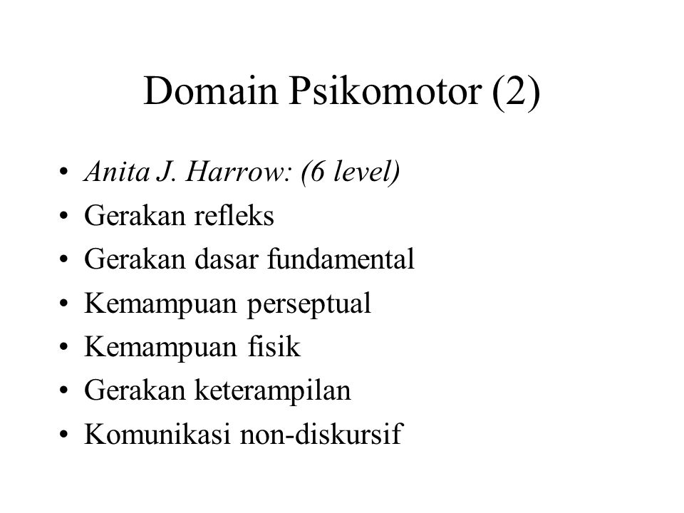 Domain Psikomotor (2) Anita J. Harrow: (6 level) Gerakan refleks