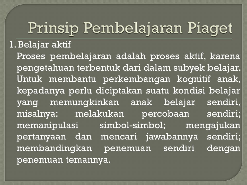 Prinsip Pembelajaran Piaget