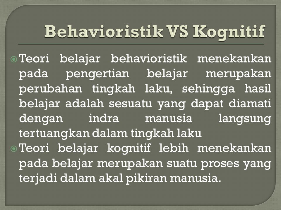Behavioristik VS Kognitif