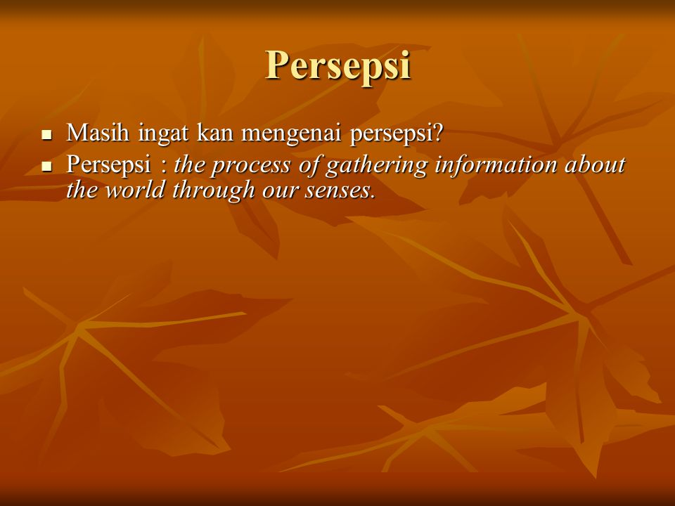 Persepsi Masih ingat kan mengenai persepsi
