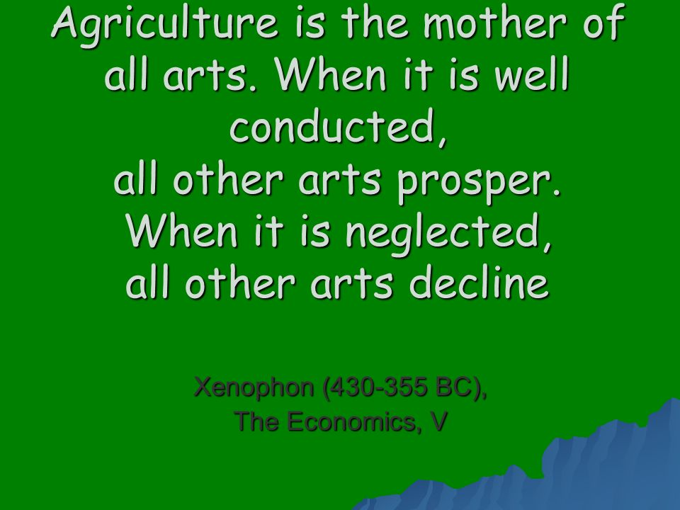Xenophon (430-355 BC), The Economics, V