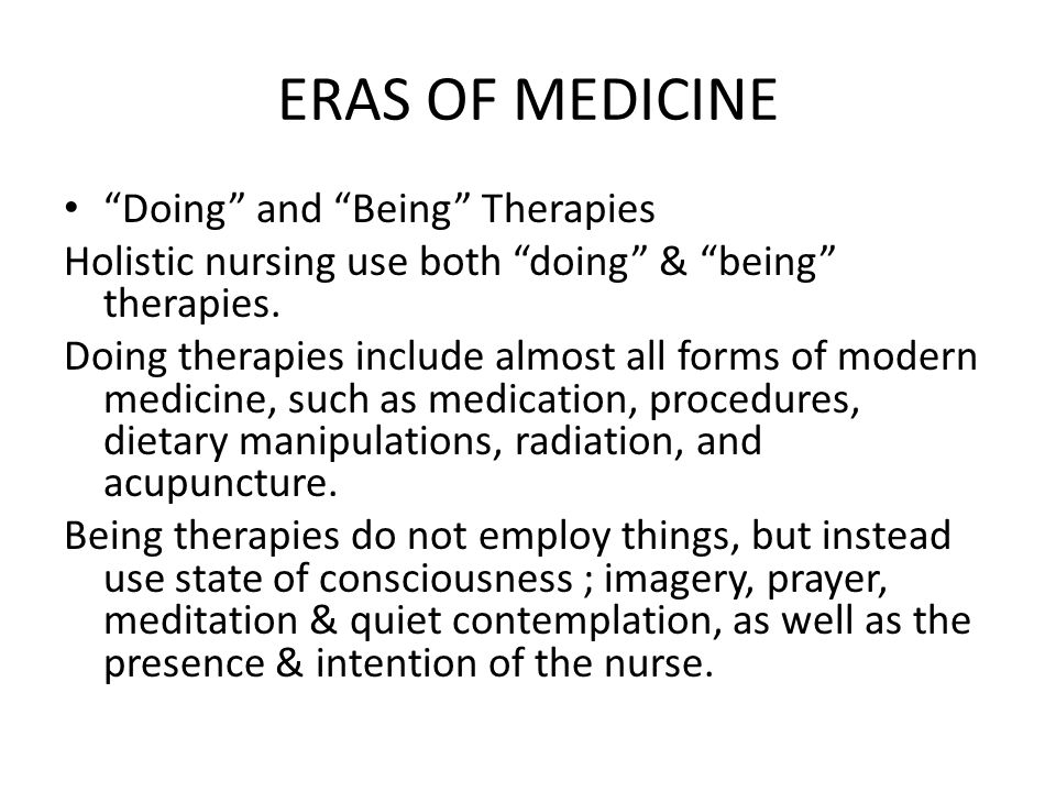 ERAS OF MEDICINE Doing and Being Therapies