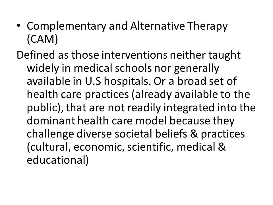 Complementary and Alternative Therapy (CAM)