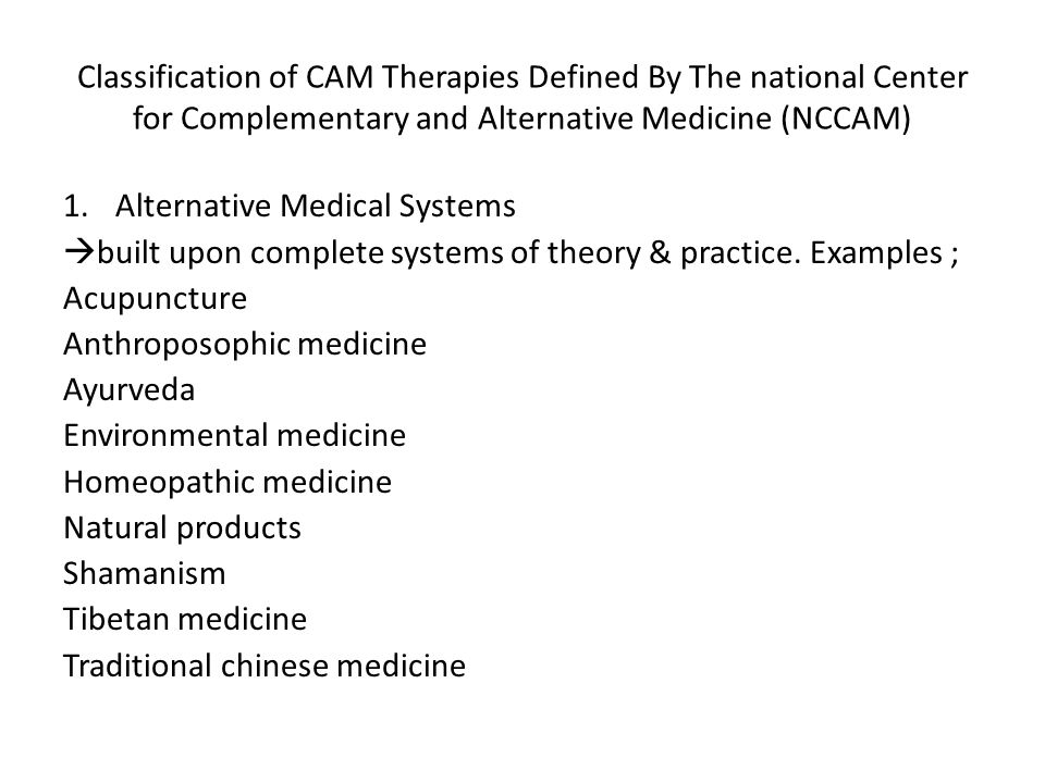 Classification of CAM Therapies Defined By The national Center for Complementary and Alternative Medicine (NCCAM)