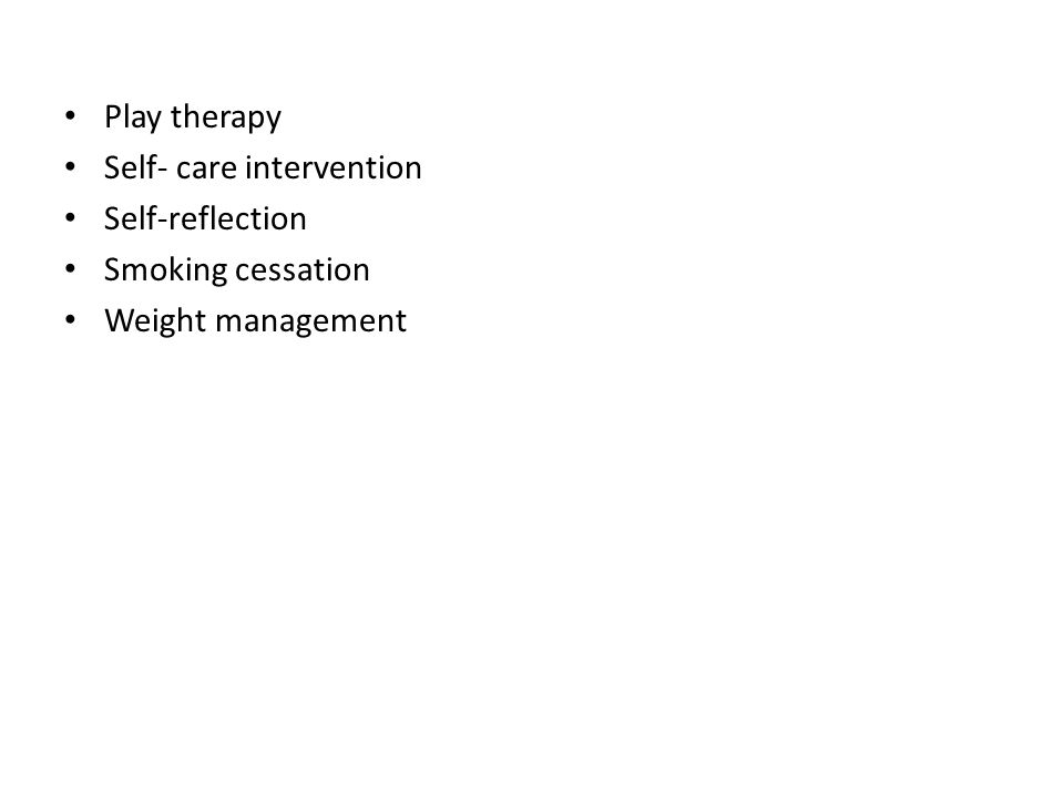 Play therapy Self- care intervention Self-reflection Smoking cessation Weight management