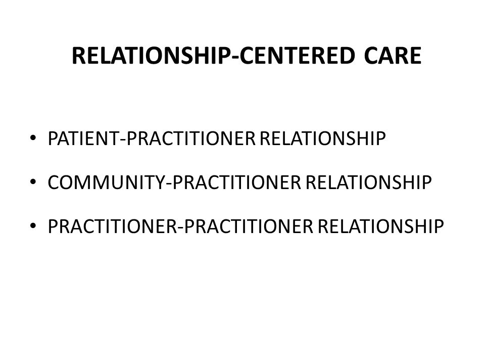 RELATIONSHIP-CENTERED CARE