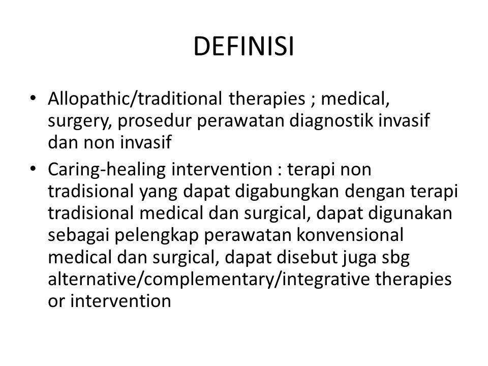 DEFINISI Allopathic/traditional therapies ; medical, surgery, prosedur perawatan diagnostik invasif dan non invasif.