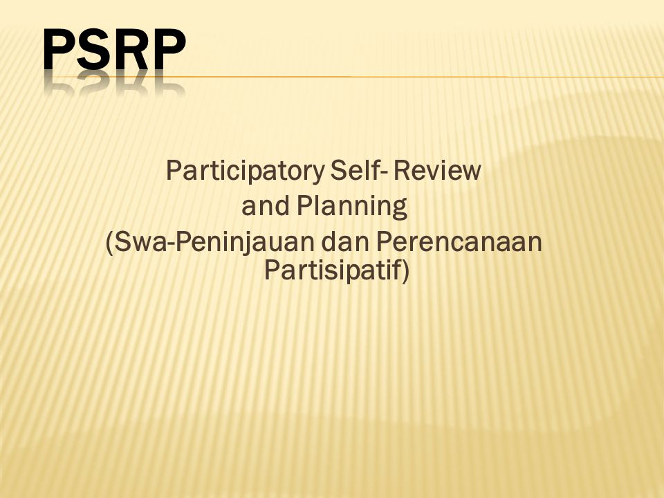 PSRP Participatory Self- Review and Planning