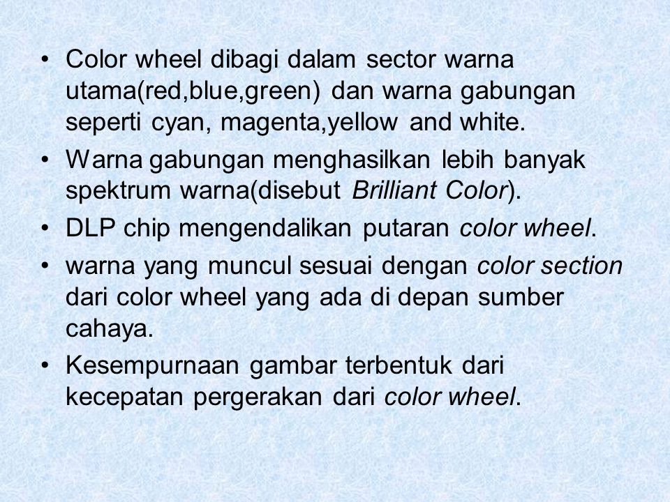 Color wheel dibagi dalam sector warna utama(red,blue,green) dan warna gabungan seperti cyan, magenta,yellow and white.