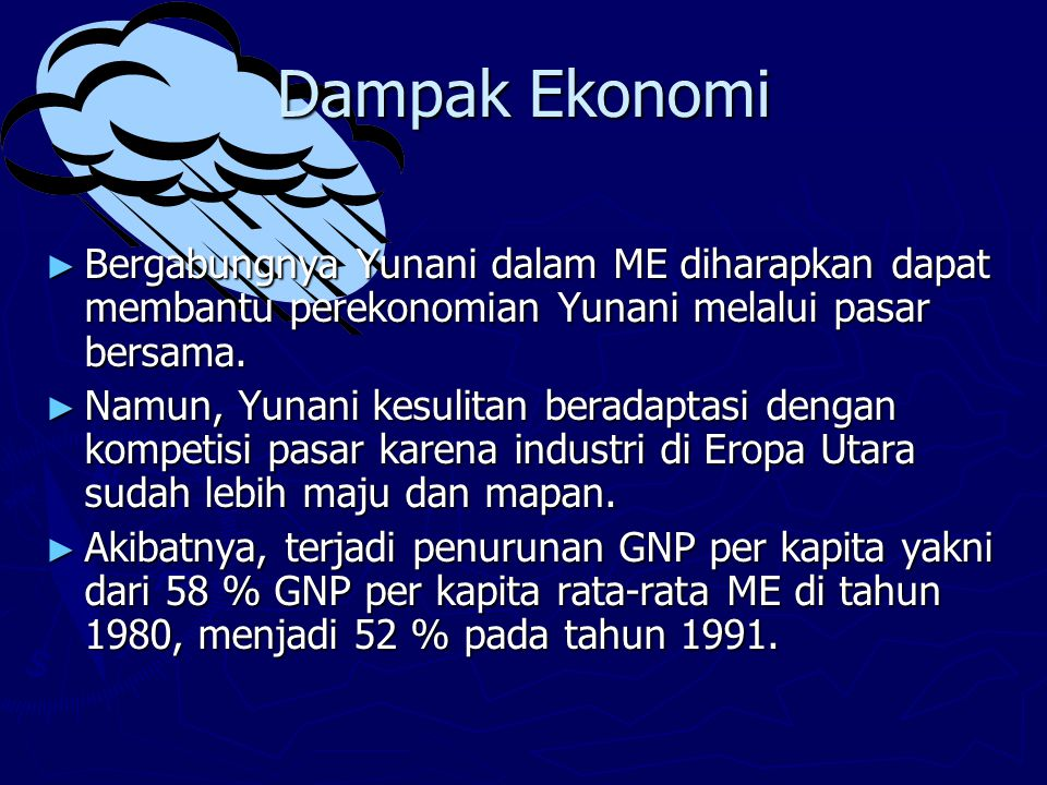 Dampak Ekonomi Bergabungnya Yunani dalam ME diharapkan dapat membantu perekonomian Yunani melalui pasar bersama.
