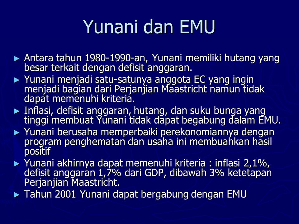 Yunani dan EMU Antara tahun 1980-1990-an, Yunani memiliki hutang yang besar terkait dengan defisit anggaran.