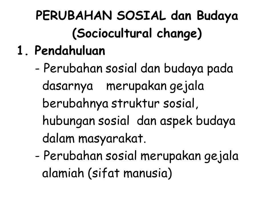 PERUBAHAN SOSIAL dan Budaya (Sociocultural change)