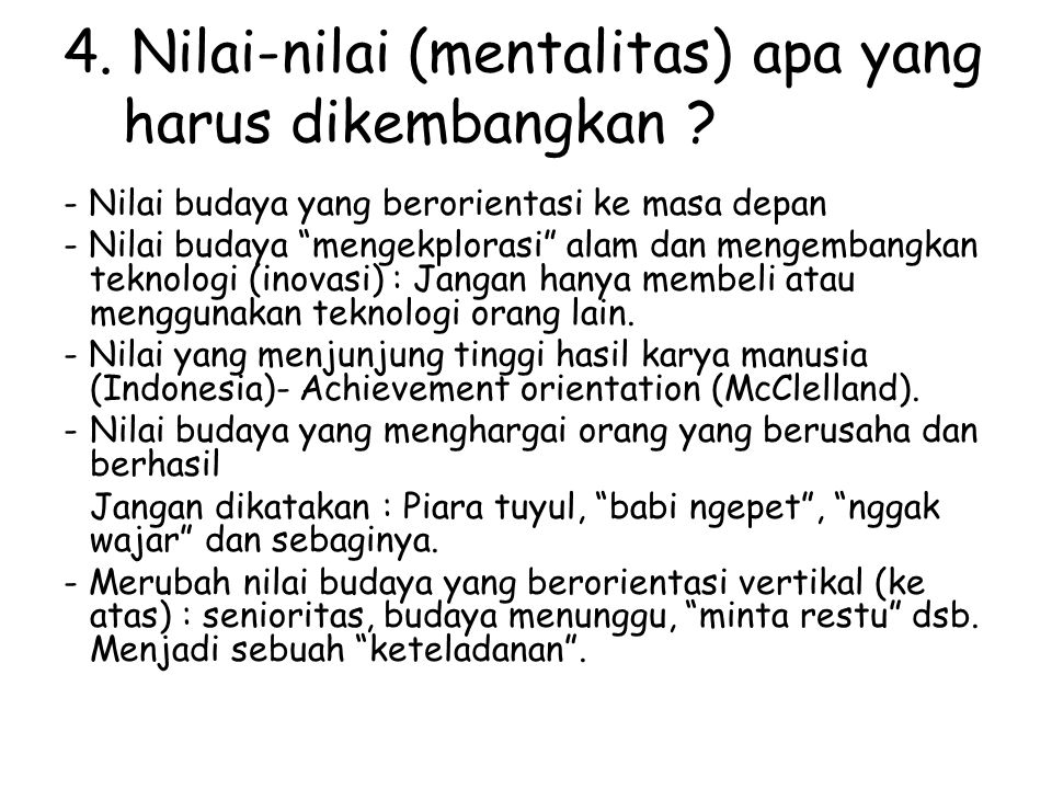 4. Nilai-nilai (mentalitas) apa yang harus dikembangkan