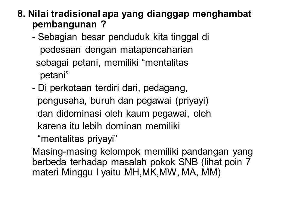 8. Nilai tradisional apa yang dianggap menghambat pembangunan