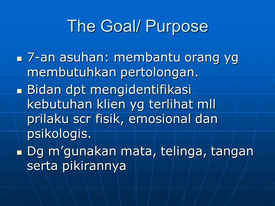 The Goal/ Purpose 7-an asuhan: membantu orang yg membutuhkan pertolongan.