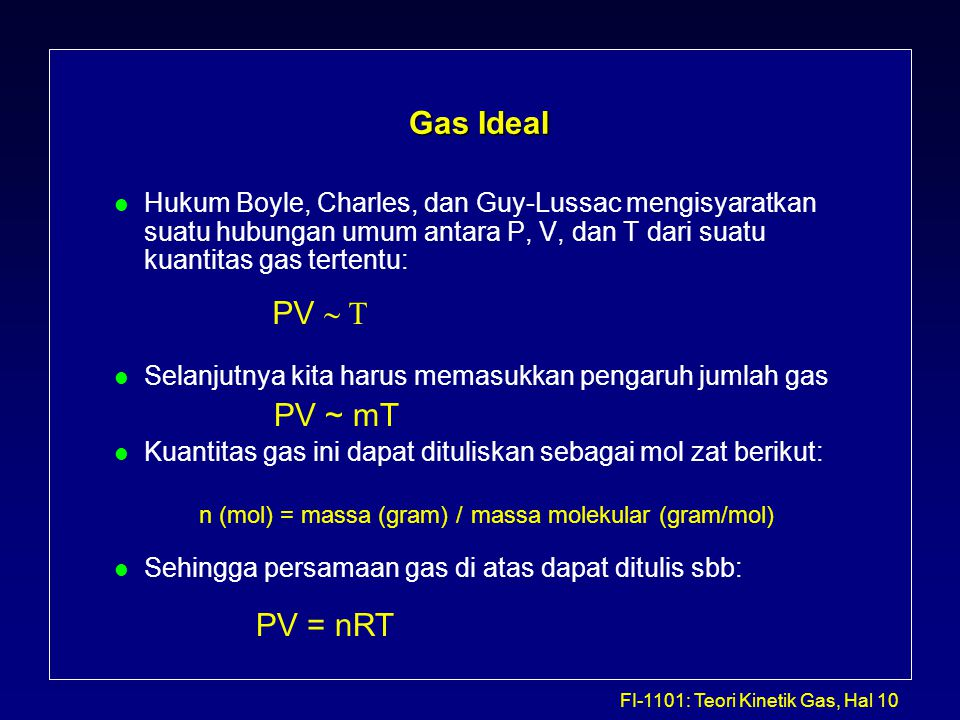 Gas Ideal PV ~ T PV ~ mT PV = nRT