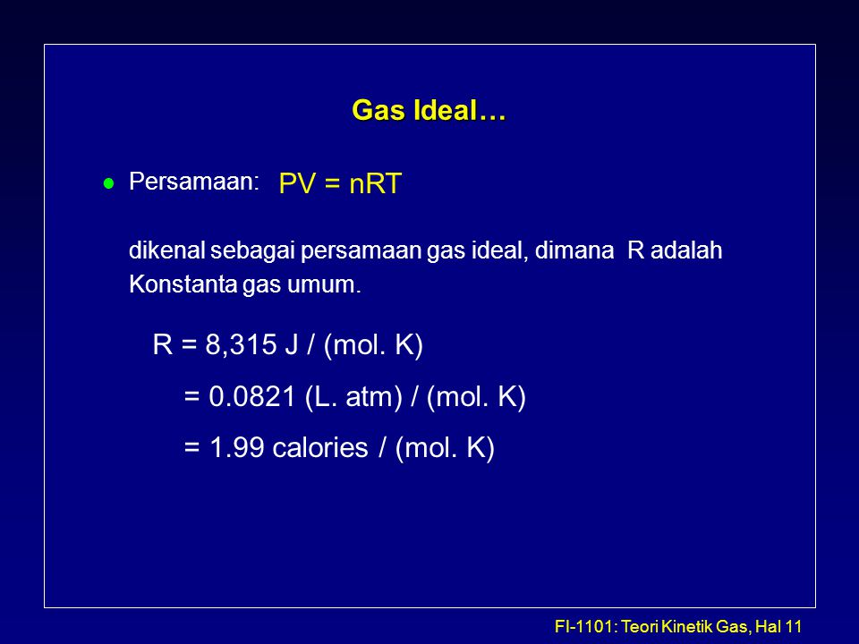 Gas Ideal… PV = nRT R = 8,315 J / (mol. K)