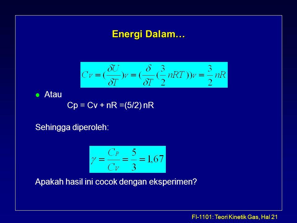 Energi Dalam… Atau Cp = Cv + nR =(5/2) nR Sehingga diperoleh: