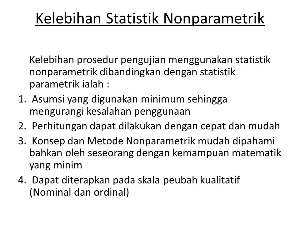 Kelebihan Statistik Nonparametrik