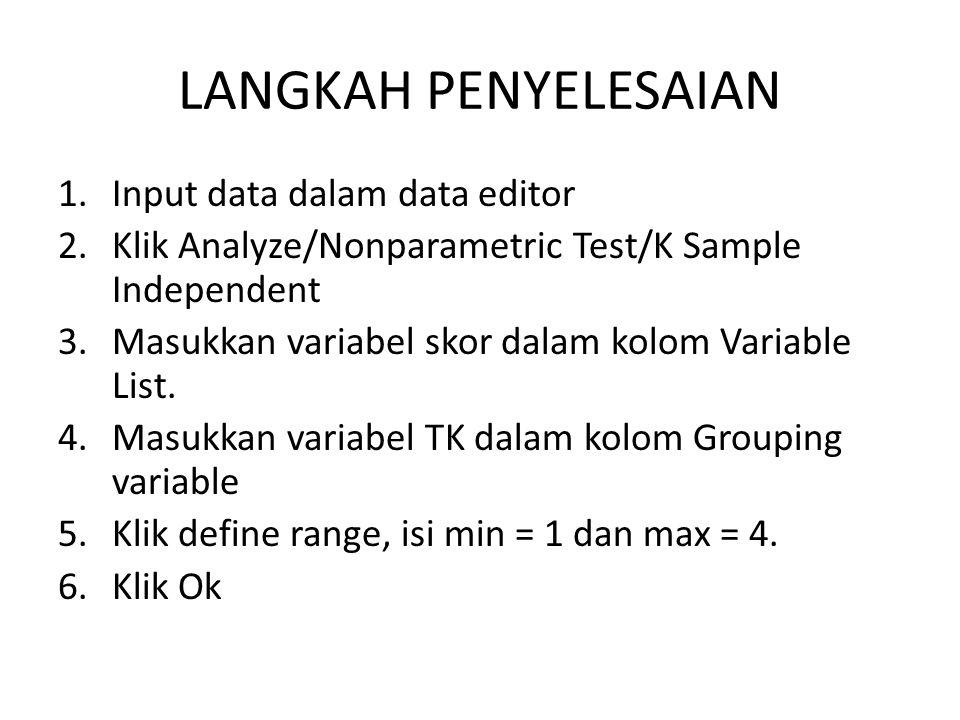 LANGKAH PENYELESAIAN Input data dalam data editor