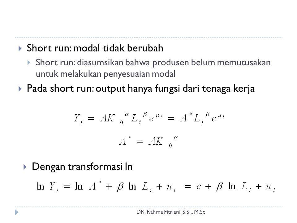 Short run: modal tidak berubah