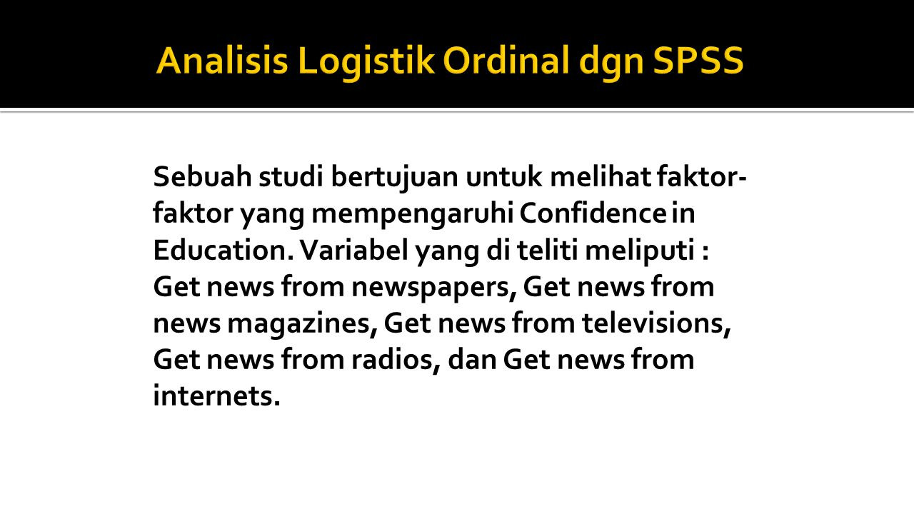 Analisis Logistik Ordinal dgn SPSS