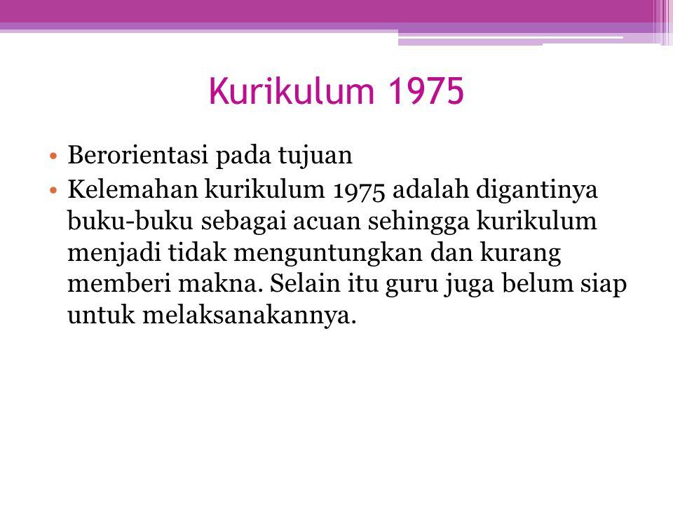 Kurikulum 1975 Berorientasi pada tujuan