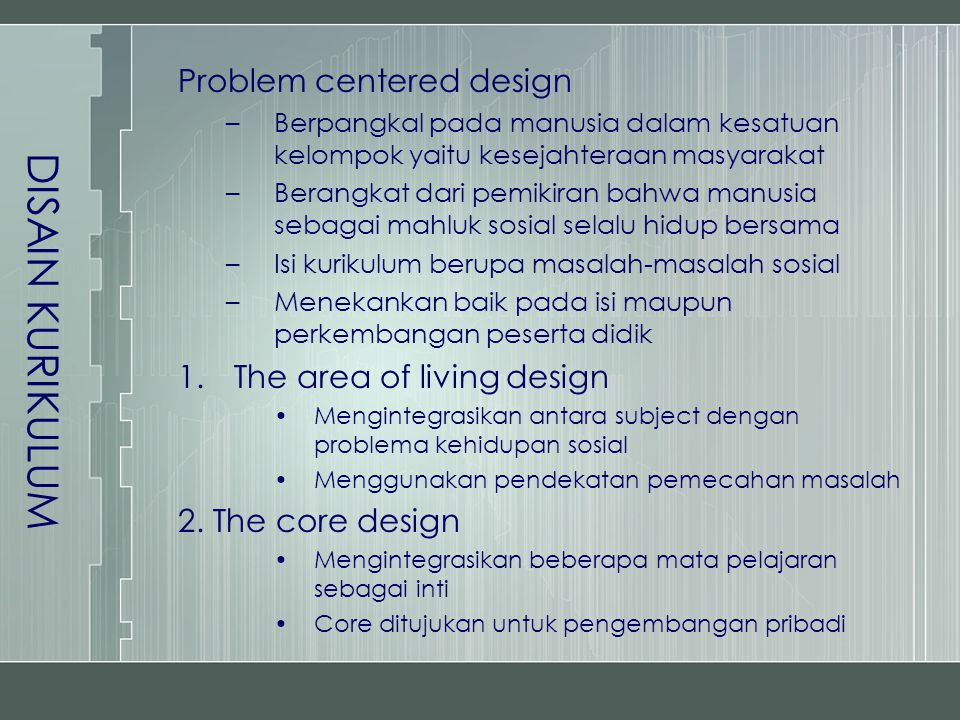 DISAIN KURIKULUM Problem centered design The area of living design