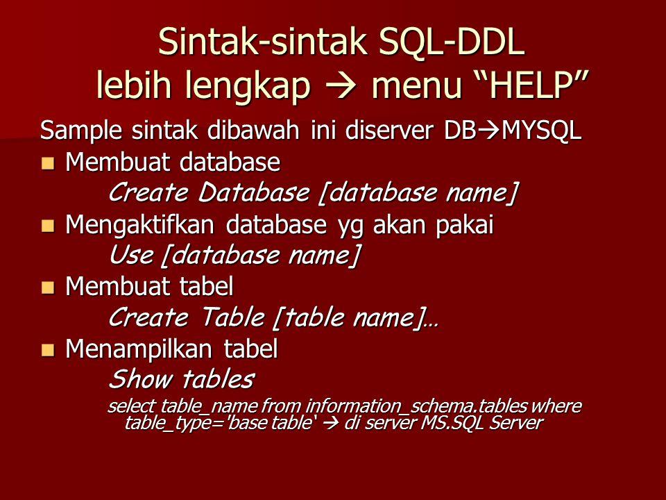 Sintak-sintak SQL-DDL lebih lengkap  menu HELP