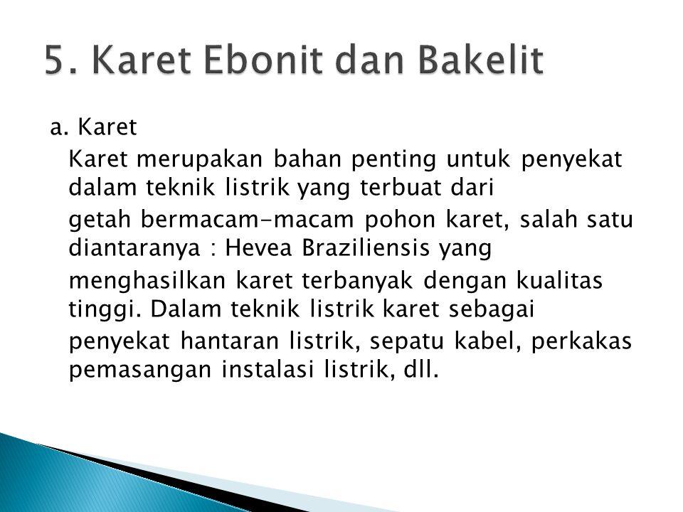 5. Karet Ebonit dan Bakelit