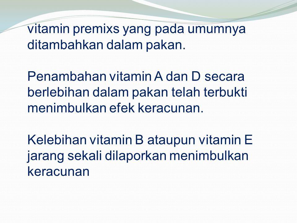 vitamin premixs yang pada umumnya ditambahkan dalam pakan
