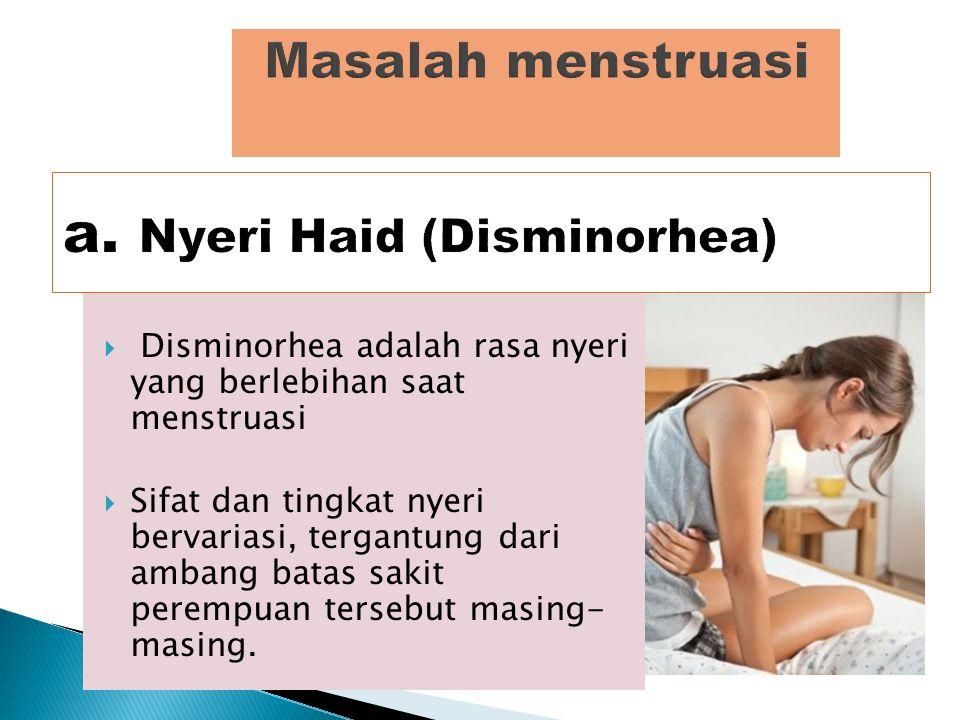 a. Nyeri Haid (Disminorhea)