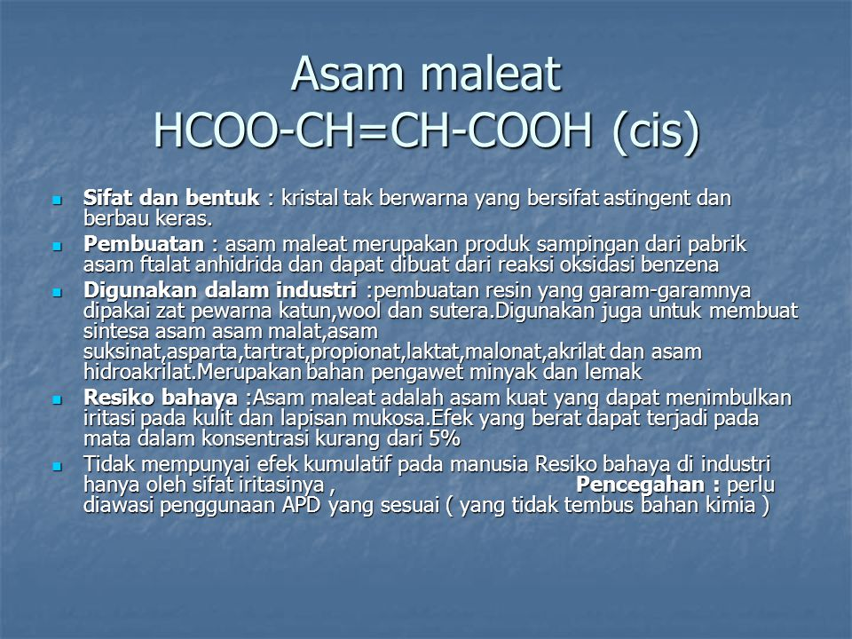 Asam maleat HCOO-CH=CH-COOH (cis)