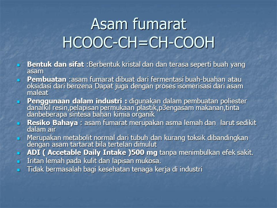 Asam fumarat HCOOC-CH=CH-COOH