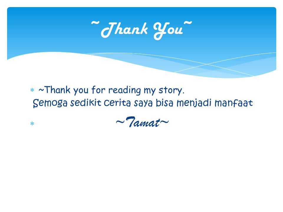 ~Thank You~ ~Thank you for reading my story.