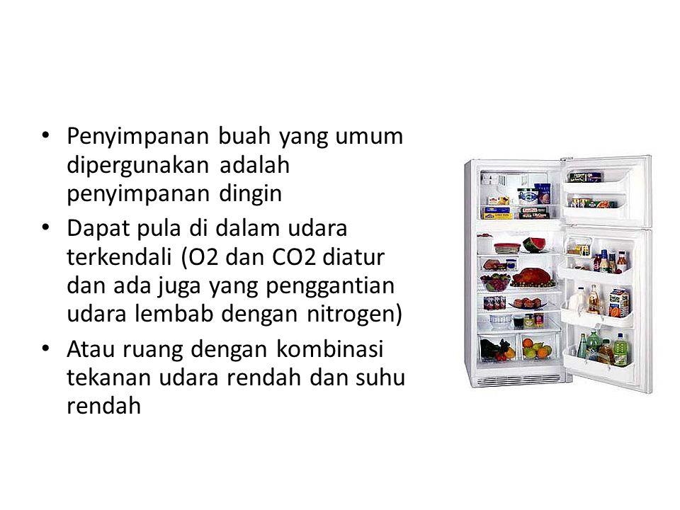 Penyimpanan buah yang umum dipergunakan adalah penyimpanan dingin
