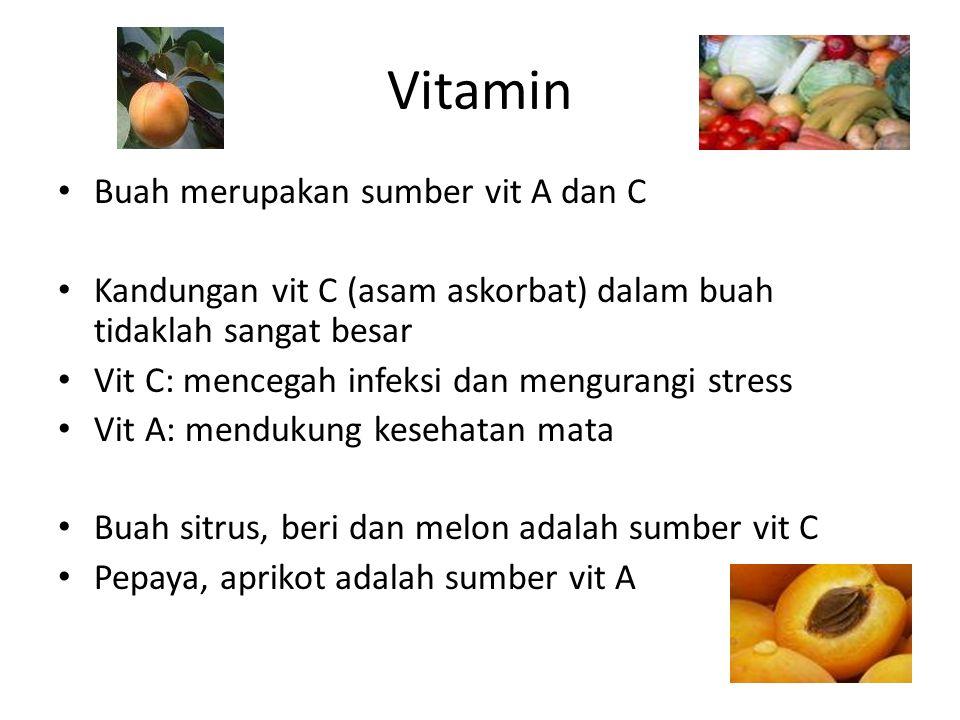 Vitamin Buah merupakan sumber vit A dan C