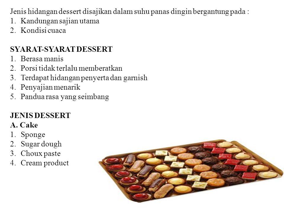 Jenis hidangan dessert disajikan dalam suhu panas dingin bergantung pada :