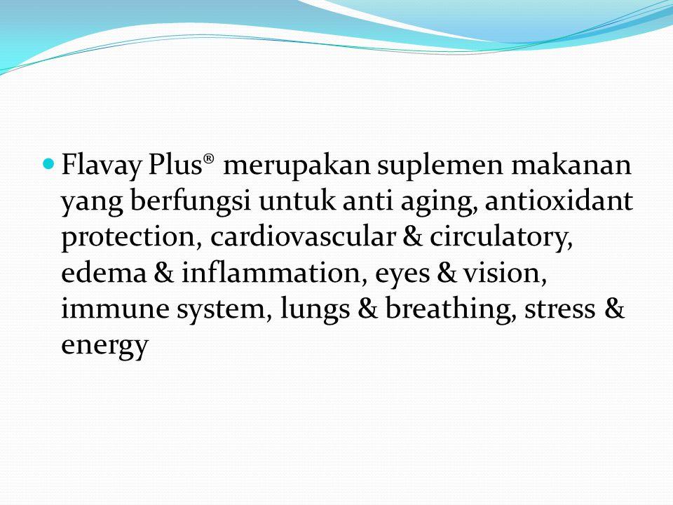 Flavay Plus® merupakan suplemen makanan yang berfungsi untuk anti aging, antioxidant protection, cardiovascular & circulatory, edema & inflammation, eyes & vision, immune system, lungs & breathing, stress & energy