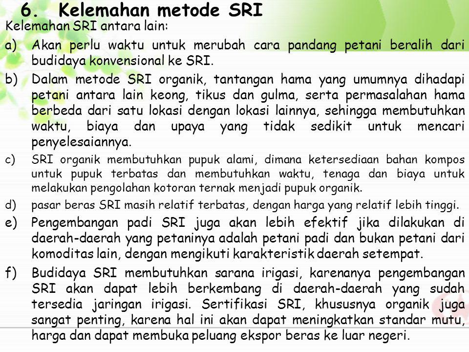 Kelemahan metode SRI Kelemahan SRI antara lain: