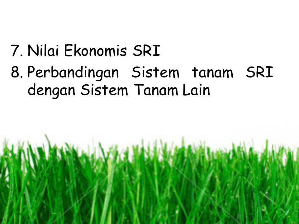 Nilai Ekonomis SRI Perbandingan Sistem tanam SRI dengan Sistem Tanam Lain