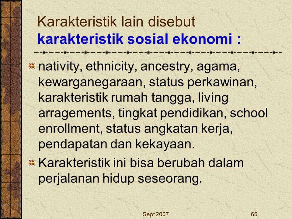 Karakteristik lain disebut karakteristik sosial ekonomi :