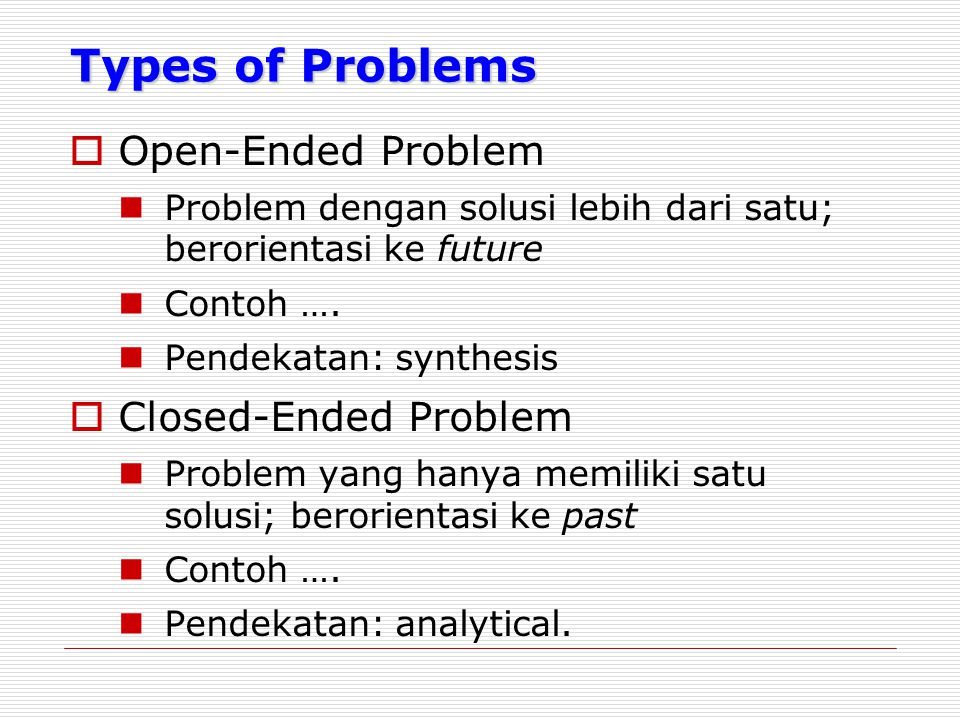 Types of Problems Open-Ended Problem Closed-Ended Problem